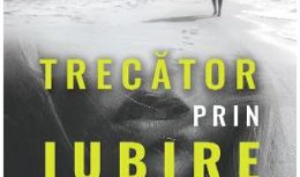 Cartea Trecator prin iubire intensa – Adriana Stefan Cojocaru (download, pret, reducere)