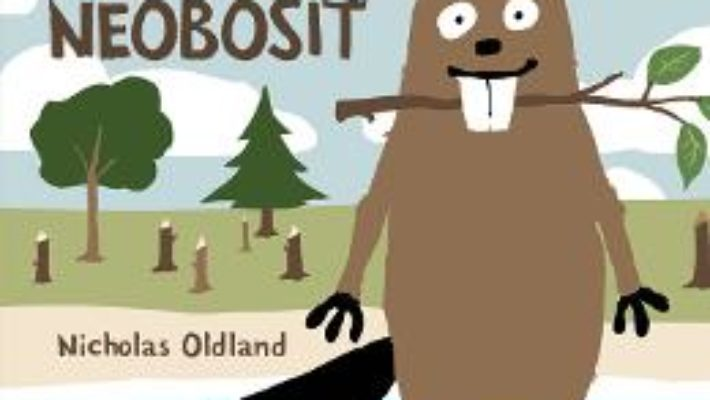 Cartea Castorul neobosit – Nicholas Oldland (download, pret, reducere)