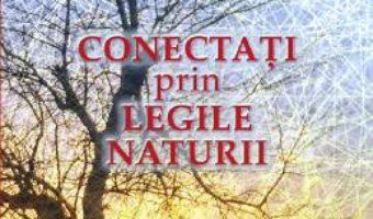 Cartea Conectati prin legile naturii – Michael Laitman (download, pret, reducere)