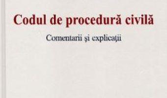 Cartea Codul de procedura civila. Comentarii si explicatii – Gh. Piperea, C. Antonache (download, pret, reducere)