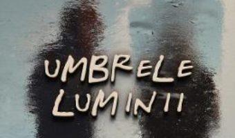 Cartea Umbrele luminii – Anastasia G. Sandu (download, pret, reducere)