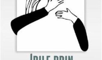 Cartea Idile prin harababura – Dumitru Huruba (download, pret, reducere)