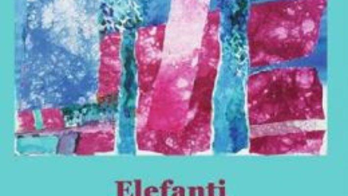 Cartea Elefanti pe linia de tramvai – Ovidiu Pecican (download, pret, reducere)