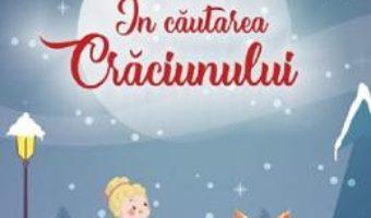 Cartea In cautarea Craciunului – Antonia Suciu (download, pret, reducere)