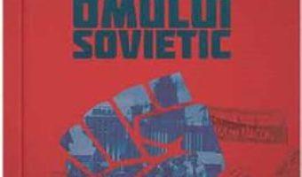 Cartea Sovietland: Patria omului sovietic – Antoaneta Olteanu (download, pret, reducere)