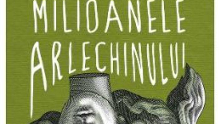 Cartea Milioanele arlechinului – Bohumil Hrabal (download, pret, reducere)