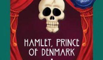 Cartea Hamlet, Prince of Denmark. Hamlet, print al Danemarcei + CD – William Shakespeare (download, pret, reducere)