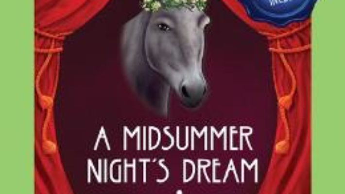 Cartea A Midsummer Night's Dream. Visul unei nopti de vara + CD – William Shakespeare (download, pret, reducere)