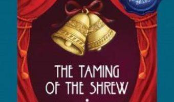 Cartea The Taming of The Shrew. Imblanzirea scorpiei + CD – William Shakespeare (download, pret, reducere)
