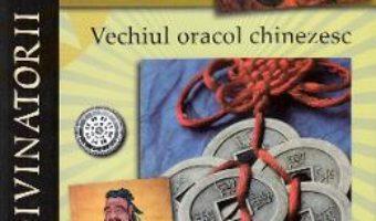 Cartea I Ching. Vechiul oracol chinezesc (download, pret, reducere)