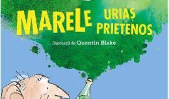 Cartea Marele urias prietenos – Roald Dahl (download, pret, reducere)