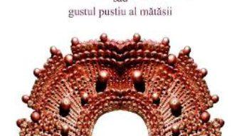 Cartea Camasile sau gustul pustiu al matasii – Florin Ciurumelea (download, pret, reducere)