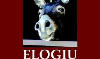 Cartea Elogiu ticalosiei – Nicolae Cristache (download, pret, reducere)