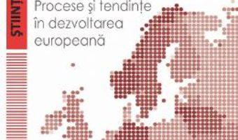 Cartea Europenizarea. Procese si tendinte in dezvoltarea europeana – Emilian M. Dobrescu, Mihai Vincentiu Ivan (download, pret, reducere)