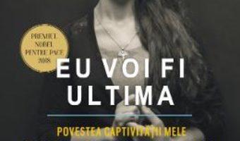 Cartea Eu voi fi ultima – Nadia Murad, Jenna Krajeski (download, pret, reducere)