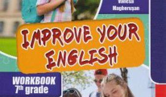 Cartea Improve your English – Clasa 7 – Vanesa Magherusan (download, pret, reducere)