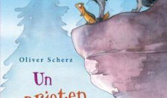 Cartea Un prieten ca nimeni altul – Oliver Scherz, Barbara Scholz (download, pret, reducere)