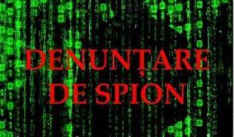 Cartea Denuntare de spion – Gyorgy Spiro (download, pret, reducere)