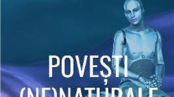 Cartea Povesti (ne)naturale – Bogdan Panduru, Dan Duta (download, pret, reducere)