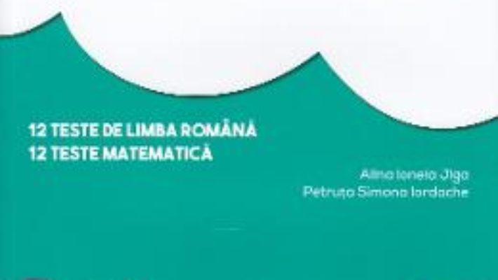Cartea Evaluare pentru clasa 4 – Teste – Alina Ionela Jiga, Petruta Simona Iordache (download, pret, reducere)