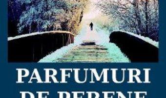 Cartea Parfumuri de perene – Daniel Onaca (download, pret, reducere)