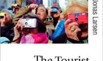 Cartea The Tourist Gaze 3.0 – Jonas Larsen, Professor John Urry (download, pret, reducere)