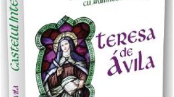 Cartea Castelul interior – Teresa De Avila (download, pret, reducere)