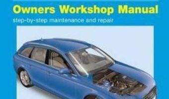 Cartea Audi A4 Diesel (Mar '08 – Oct '15) 08 To 65 – John S. Mead (download, pret, reducere)
