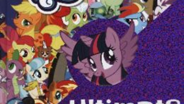 Cartea My Little Pony: The Ultimate Guide: All the Fun, Facts and Magic of My Little Pony (download, pret, reducere)