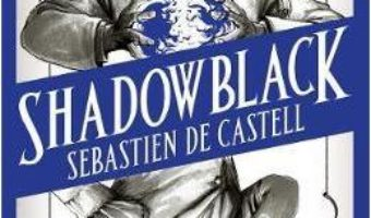 Cartea Shadowblack: Book Two in the page-turning new fantasy series – Sebastien de Castell (download, pret, reducere)