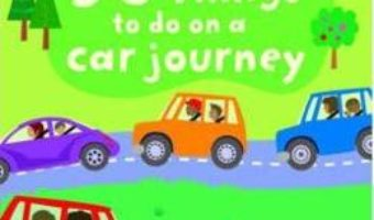 Cartea 50 Things to Do on a Car Journey – Lucy Beckett-Bowman (download, pret, reducere)