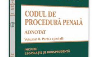 Cartea Codul de procedura penala adnotat Vol.2. Partea speciala – Voicu-Ionel Puscasu, Cristinel Ghigheci (download, pret, reducere)