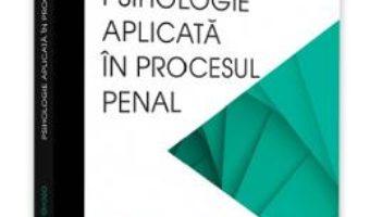 Cartea Psihologie aplicata in procesul penal – Gabriela Groza (download, pret, reducere)