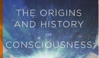 Cartea The Origins and History of Consciousness – Erich Neumann (download, pret, reducere)