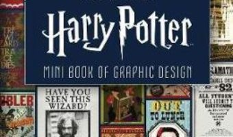 Cartea The Art of Harry Potter: Mini Book of Graphic Design (download, pret, reducere)