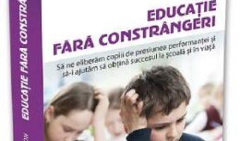 Cartea Educatie fara constrangeri – Michael Thompson, Teresa Barker (download, pret, reducere)