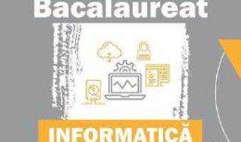 Cartea Bacalaureat. Informatica – Limbajul C++ – Silvia Grecu, Lucia Miron, Mirela Tibu (download, pret, reducere)