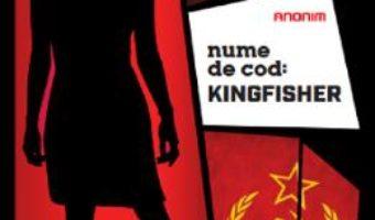 Cartea Nume de cod: Kingfisher – Anonim (download, pret, reducere)