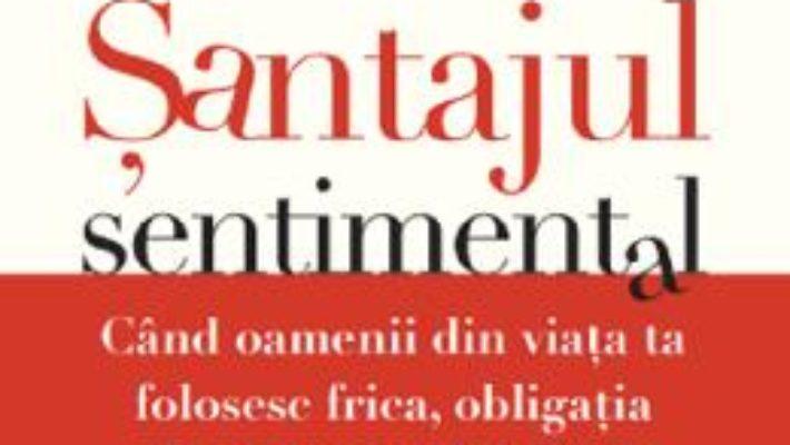 Cartea Santajul sentimental – Susan Forward (download, pret, reducere)
