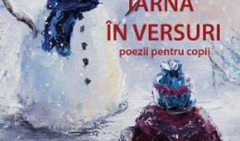 Cartea Iarna in versuri – Elena Malea (download, pret, reducere)