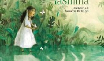 Cartea Povestea printesei Iasmina – An Swerts, Sassafras De Bruyn (download, pret, reducere)