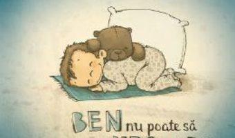 Cartea Ben nu poate sa doarma fara ursulet – Michael Engler (download, pret, reducere)