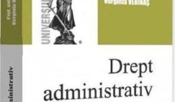 Cartea Drept administrativ Ed.12 – Verginia Vedinas (download, pret, reducere)