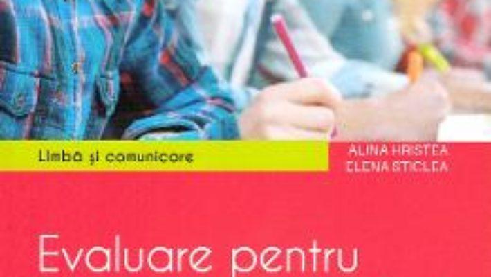 Cartea Limba si comunicare. Evaluare – Clasa 6 – Teste – Alina Hristea, Elena Sticlea (download, pret, reducere)