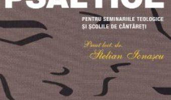 Cartea Teoria muzicii psaltice – Stelian Ionascu (download, pret, reducere)