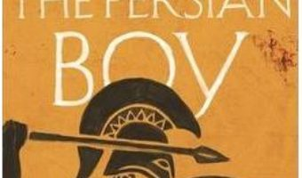 Cartea The Persian Boy: A Novel of Alexander the Great – Mary Renault, Tom Holland (download, pret, reducere)