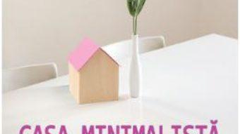 Cartea Casa minimalista – Joshua Becker (download, pret, reducere)