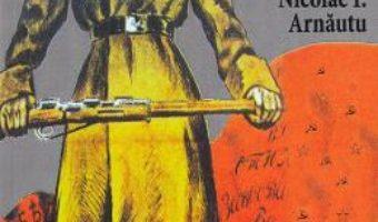 Cartea Invazii si stapaniri rusesti/sovietice in Romania – Nicolae I. Arnautu (download, pret, reducere)