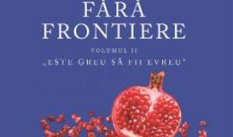 Cartea Evreu fara frontiere Vol.2 – Tiberiu Roth (download, pret, reducere)