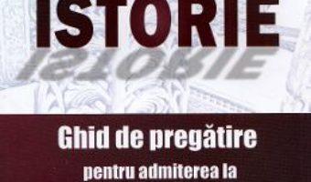 Cartea Istorie. Ghid de pregatire pentru admiterea la Academia de Politie – Paul Didita (download, pret, reducere)